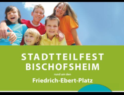 Auf zum Stadtteilfest nach Bischofsheim